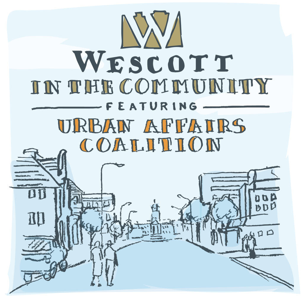 Wescott in the Community:  A Conversation with Grant Rawdin and Sharmain Matlock-Turner of the Urban Affairs Coalition